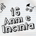 16 Anni e Incinta