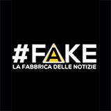 Fake - La Fabbrica Delle Notizie