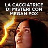 La Cacciatrice Di Misteri Con Megan Fox