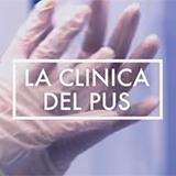 La Clinica Del Pus