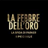 La Febbre Dell'oro: La Sfida Di Parker - Speciale